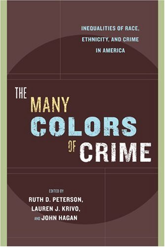 Many Colors of Crime Inequalities of Race, Ethnicity, and Crime in America  2006 edition cover