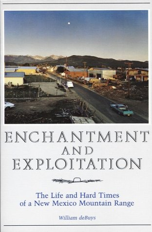 Enchantment and Exploitation The Life and Hard Times of a New Mexico Mountain Range  1985 edition cover