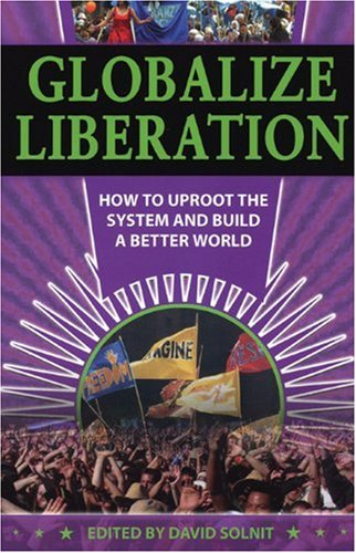 Globalize Liberation How to Uproot the System and Build a Better World  2003 edition cover