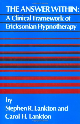Answer Within A Clinical Framework of Ericksonian Hypnotherapy  1983 9780876303207 Front Cover
