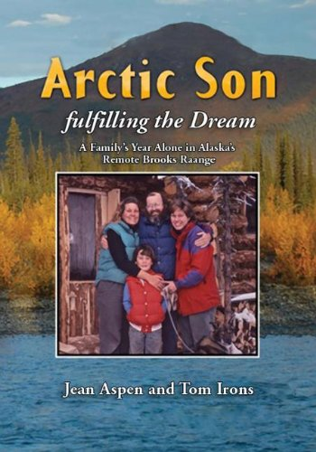 Arctic Son Fulfilling the Dream  2014 9780882409207 Front Cover