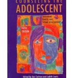 Counseling the Adolescent Individual, Family, and School Interventions 5th 2007 9780891083207 Front Cover