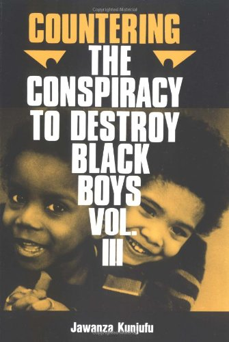 Countering the Conspiracy to Destroy Black Boys Vol. III Jawanza Kunjufu N/A edition cover