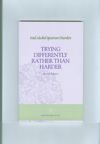 Fetal Alcohol Spectrum Disorders Trying Differently Rather Than Harder N/A edition cover