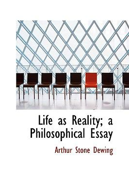 Life As Reality; a Philosophical Essay N/A 9781115289207 Front Cover