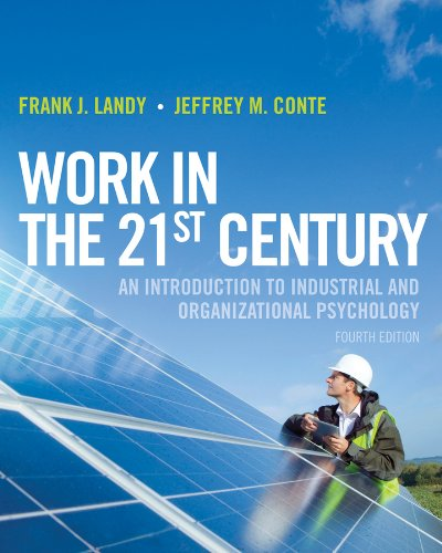 Work in the 21st Century An Introduction to Industrial and Organizational Psychology 4th 2013 edition cover