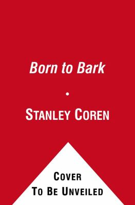 Born to Bark My Adventures with an Irrepressible and Unforgettable Dog  2010 edition cover