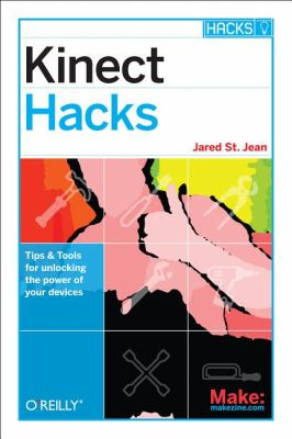 Kinect Hacks Tips and Tools for Motion and Pattern Detection  2012 9781449315207 Front Cover