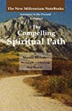 Compelling Spiritual Path  N/A 9781491019207 Front Cover