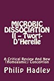 Microbic Dissociation II -- Twort-D'Herelle A Critical Review and New (Homogamic) Conception N/A 9781491233207 Front Cover