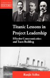 Titanic Lessons in Project Leadership: Effective Communication and Team Building  0 edition cover