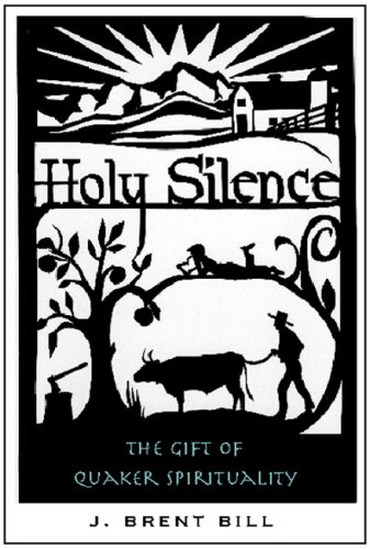Holy Silence The Gift of Quaker Spirituality  2005 9781557254207 Front Cover