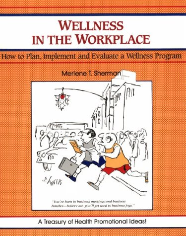 Wellness in the Workplace How to Plan, Implement and Evaluate a Wellness Program  1990 edition cover