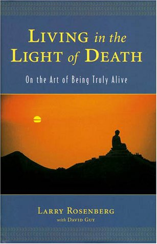 Living in the Light of Death On the Art of Being Truly Alive  2001 edition cover