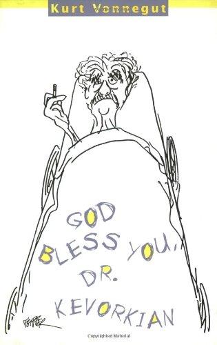 God Bless You, Dr. Kevorkian   1999 9781583220207 Front Cover