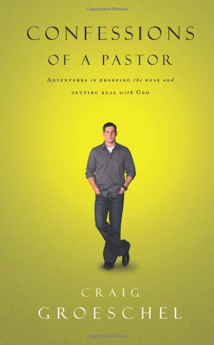 Confessions of a Pastor Adventures in Dropping the Pose and Getting Real with God  2006 edition cover