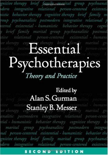 Essential Psychotherapies, Second Edition Theory and Practice 2nd 2005 edition cover