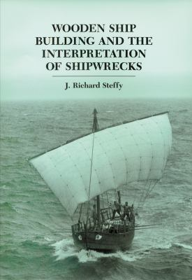 Wooden Ship Building and the Interpretation of Shipwrecks   2011 edition cover