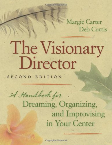 Visionary Director A Handbook for Dreaming, Organizing, and Improvising in Your Center 2nd 2010 edition cover