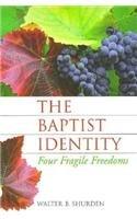 Baptist Identity Four Fragile Freedoms N/A edition cover