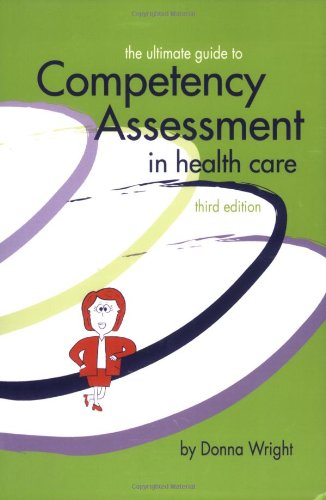 Ultimate Guide to Competency Assessment in Health Care 1st 2005 (Expanded) edition cover