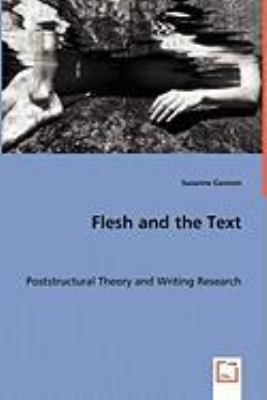 Flesh and the Text:   2008 9783836490207 Front Cover