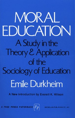 Moral Education A Study in the Theory and Application of the Sociology of Education  1973 9780029083208 Front Cover