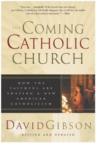 Coming Catholic Church How the Faithful Are Shaping a New American Catholicism  2003 9780060587208 Front Cover