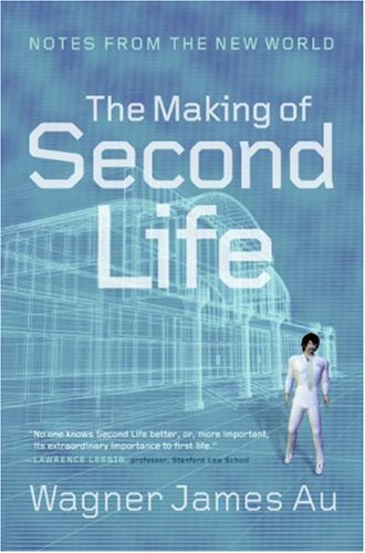 Making of Second Life Notes from the New World  2008 9780061353208 Front Cover