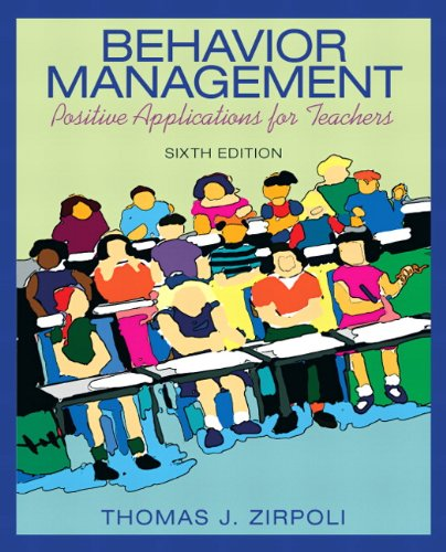 Behavior Management Positive Applications for Teachers 6th 2012 (Revised) edition cover