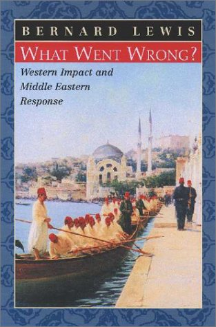 What Went Wrong? Western Impact and Middle Eastern Response  2002 edition cover