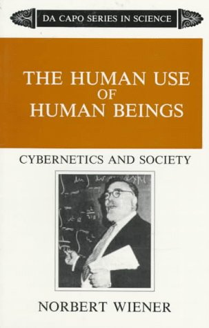 Human Use of Human Beings Cybernetics and Society Reprint  edition cover
