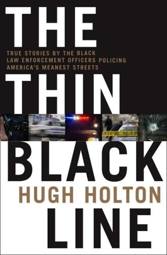 Thin Black Line True Stories by Black Law Enforcement Officers Policing America's Meanest Streets N/A 9780312868208 Front Cover