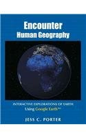 Encounter Human Geography Interactive Explorations of Earth Using Google Earth 10th 2012 edition cover