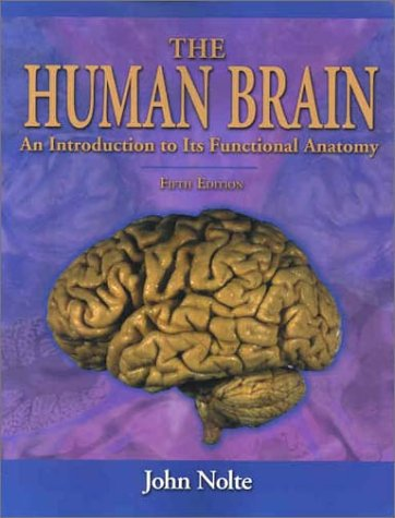 Human Brain An Introduction to Its Functional Anatomy 5th 2001 (Revised) edition cover