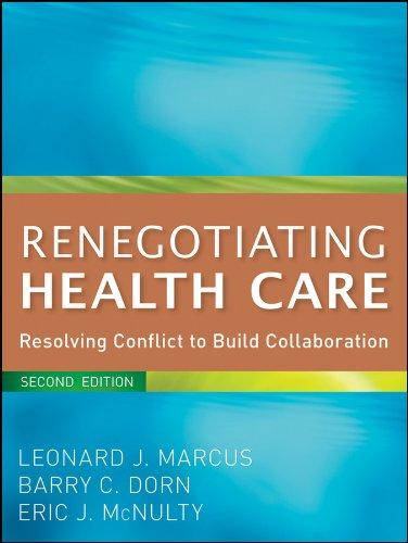 Renegotiating Health Care Resolving Conflict to Build Collaboration 2nd 2011 edition cover