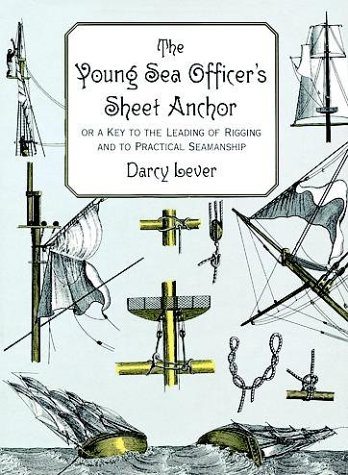 Young Sea Officer's Sheet Anchor or, A Key to the Leading of Rigging and to Practical Seamanship 2nd (Unabridged) edition cover