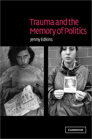 Trauma and the Memory of Politics   2003 edition cover