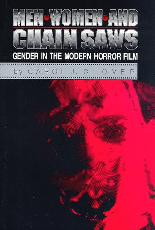 Men, Women, and Chain Saws Gender in the Modern Horror Film  1993 edition cover