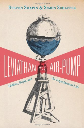 Leviathan and the Air-Pump Hobbes, Boyle, and the Experimental Life  2012 (Revised) edition cover