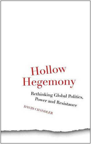 Hollow Hegemony Rethinking Global Politics, Power and Resistance  2009 9780745329208 Front Cover