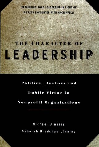 Character of Leadership Political Realism and Public Virtue in Nonprofit Organizations  1998 (Large Type) edition cover
