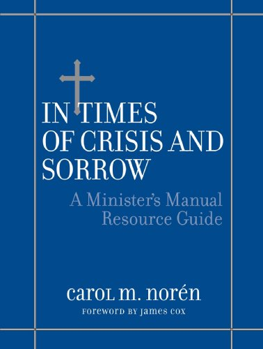 In Times of Crisis and Sorrow A Minister's Manual Resource Guide  2001 9780787954208 Front Cover