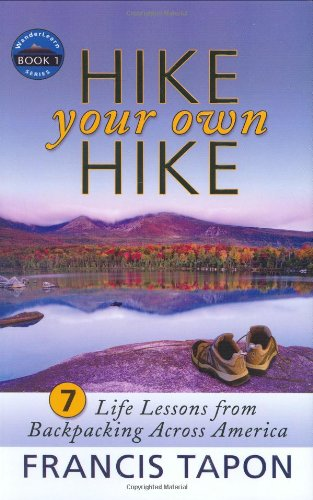 Hike Your Own Hike 7 Life Lessons from Backpacking Across America: Wanderlearn Book 1  2006 edition cover