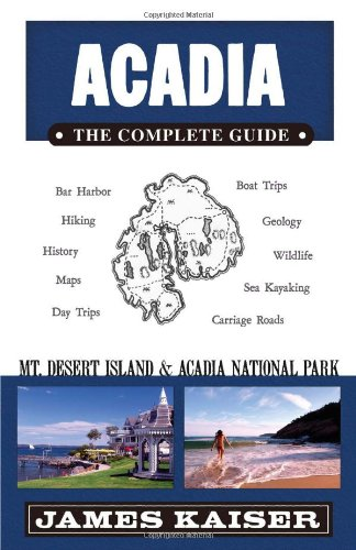 Acadia The Complete Guide - Mt. Desert Island and Acadia National Park 3rd (Guide (Instructor's)) edition cover