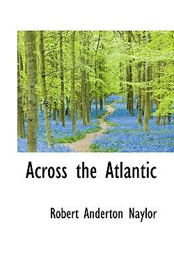 Across the Atlantic  N/A 9781116777208 Front Cover