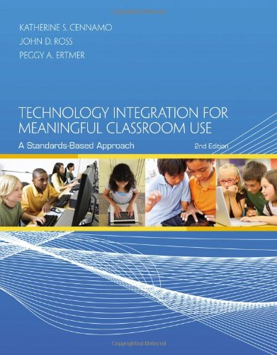 Technology Integration for Meaningful Classroom Use A Standards-Based Approach 2nd 2014 edition cover