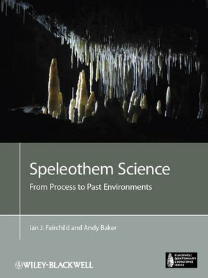 Speleothem Science From Process to Past Environments  2012 9781405196208 Front Cover