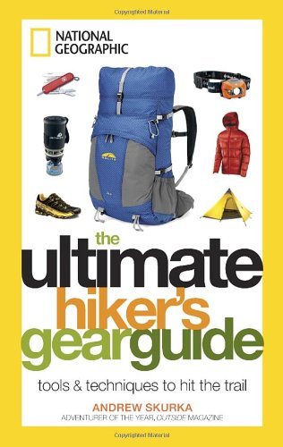 Ultimate Hiker's Gear Guide Tools and Techniques to Hit the Trail  2012 edition cover