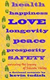 Health, Happiness, Love, Longevity, Peace, Prosperity, and Safety Surviving the Luxury of Silicon Valley N/A 9781492916208 Front Cover